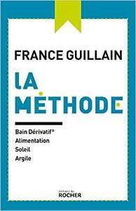 """Couverture du livre """"La méthode : bain dérivatif, alimentation, soleil, argile"""" de France Guillain."""