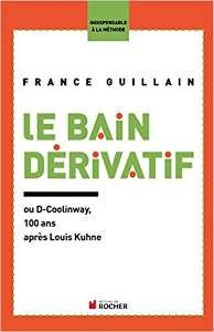 """Couverture du livre """"Le bain dérivatif ou D-CoolinWay : cent ans après Louis Kuhne..."""" de France Guillain."""