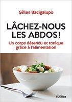 """Couverture du livre """"Lâchez-nous les abdos"""" de Gilles Bacigalupo. Image d'un bol blanc avec de la salade. Table blanche et fourchette."""